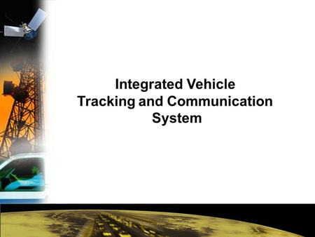 Integrated Vehicle Tracking and Communication System.