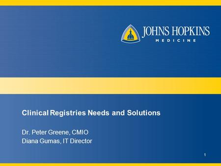 Clinical Registries Needs and Solutions Dr. Peter Greene, CMIO Diana Gumas, IT Director 1.