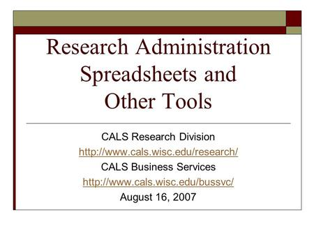 Research Administration Spreadsheets and Other Tools CALS Research Division  CALS Business Services