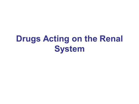 Drugs Acting on the Renal System