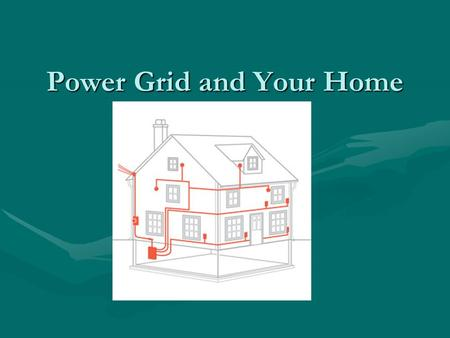 Power Grid and Your Home. Transmission of Electricity Through the Power Grid Voltage at the generation plant is stepped up by a transformer to travel.