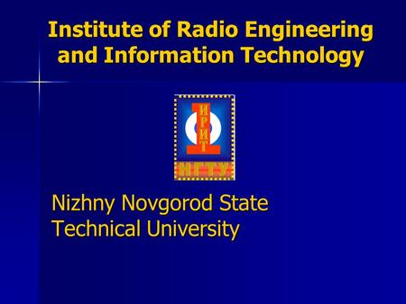 Institute of Radio Engineering and Information Technology Nizhny Novgorod State Technical University.