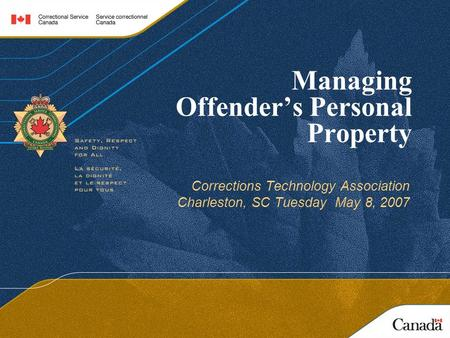 Managing Offender's Personal Property Corrections Technology Association Charleston, SC Tuesday May 8, 2007.