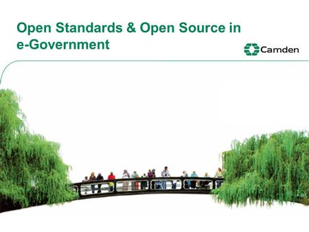Open Standards & Open Source in e-Government. Who are we? One of 33 boroughs that make up Greater London We have 52 elected representatives, a resident.