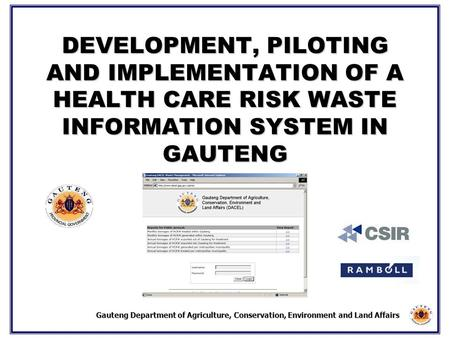 Gauteng Department <strong>of</strong> Agriculture, <strong>Conservation</strong>, <strong>Environment</strong> and Land Affairs DEVELOPMENT, PILOTING AND IMPLEMENTATION <strong>OF</strong> A HEALTH CARE RISK WASTE INFORMATION.