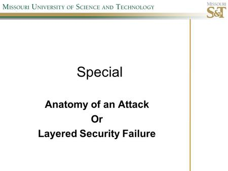 Special Anatomy of an Attack Or Layered Security Failure.