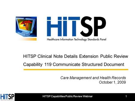 HITSP Capabilities Public Review Webinar HITSP Clinical Note Details Extension Public Review Capability 119 Communicate Structured Document Care Management.