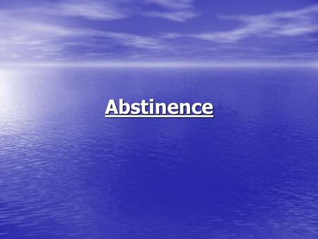 Abstinence. Abstinence- prevents pregnancy and STD's. Abstinence- prevents pregnancy and STD's. safe, easy, and convenient safe, easy, and convenient.