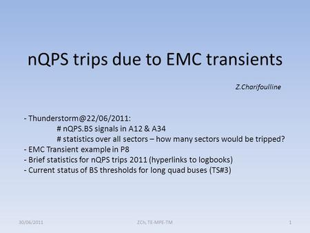 NQPS trips due to EMC transients 30/06/20111ZCh, TE-MPE-TM Z.Charifoulline - # nQPS.BS signals in A12 & A34 # statistics over.