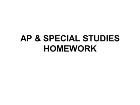 AP & SPECIAL STUDIES HOMEWORK. You are required to do homework assignments. These assignments will be a series of drawings and mixed media pieces that.