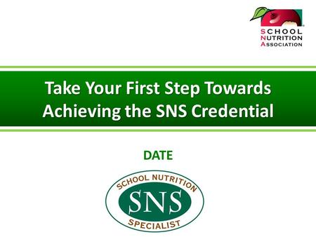 Take Your First Step Towards Achieving the SNS Credential DATE.