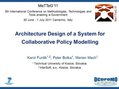 Architecture Design of a System for Collaborative Policy Modelling Karol Furdik, Peter Butka, Marian Mach Karol Furdik 1,2, Peter Butka 1, Marian Mach.