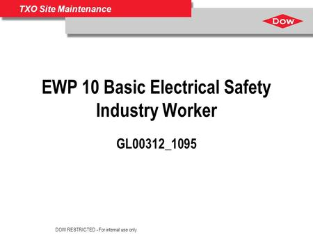 Ensure that there is free space of at least 3/16-inch (4.8 mm) around the DOW Diamond. TXO Site Maintenance EWP 10 Basic Electrical Safety Industry Worker.
