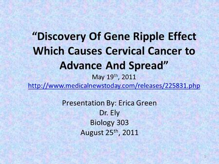 """Discovery Of Gene Ripple Effect Which Causes Cervical Cancer to Advance And Spread"" May 19 th, 2011"