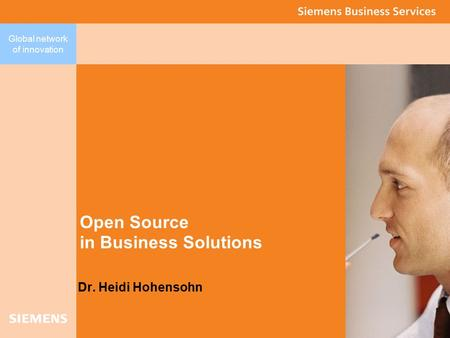 Global network of innovation Dr. Heidi Hohensohn Open Source in Business Solutions.