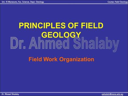 PRINCIPLES OF FIELD GEOLOGY Field Work Organization.