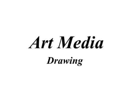 Art Media Drawing. An Art Medium In art a medium is a material that an artist uses to create his or her artwork. Medium is the singular form and media.