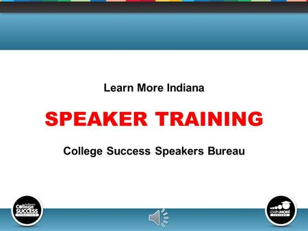 Learn More Indiana SPEAKER TRAINING College Success Speakers Bureau.