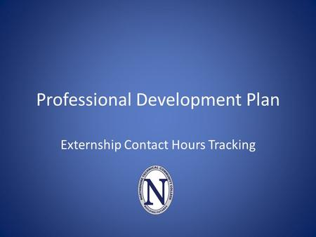 Professional Development Plan Externship Contact Hours Tracking.