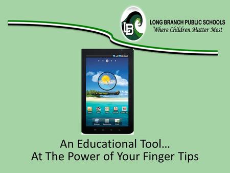 An Educational Tool… At The Power of Your Finger Tips.