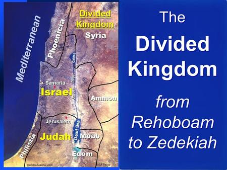 The Divided Kingdom from Rehoboam to Zedekiah. Historical Bible Books 1 Kings 12 – 2 Kings 25 2 Chronicles 36 Prophetic Books All except Daniel, Haggai,