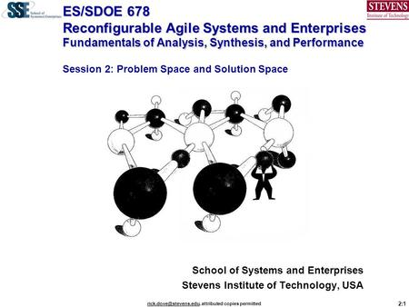 2:1 attributed copies permitted ES/SDOE 678 Reconfigurable Agile Systems and Enterprises Fundamentals of Analysis,
