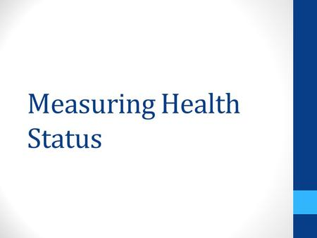 Measuring Health Status. Mortality Refers to deaths in a population The mortality rate is therefore the number of deaths (usually expressed per 100 000.