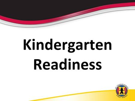 Kindergarten Readiness. Skills Your Child Will Need to Know for Kindergarten Language and Literacy Mathematics Social Skills Motor Skills.