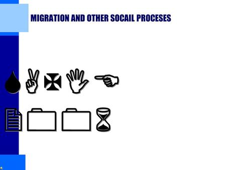 MIGRATION AND OTHER SOCAIL PROCESES SAXIE 2006. Migration ■1. Types of Migration What are the major forms of migration? ■2. Selective Migration Why migration.