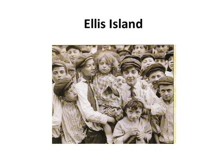Ellis Island. Ellis Island New York City, NY Four out of ten Americans trace their heritage to Ellis Island. 1892-1954.