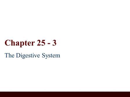 Chapter 25 - 3 The Digestive System. LaPointe Spring '12 Slide #2 The Gall bladder Hollow, pear-shaped organ Stores, modifies and concentrates bile Contraction.