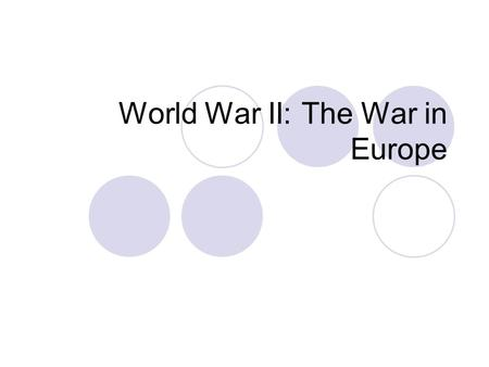 World War II: The War in Europe. Germany Begins War in Europe April 1939 Hitler demanded the Polish corridor Nonaggression pact with Russia on Aug.
