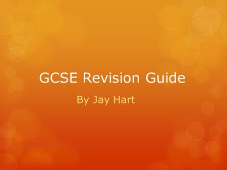 GCSE Revision Guide By Jay Hart.