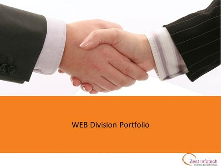 WEB Division Portfolio. 2 1 23 4 Expert in WEB 2.0 technologies Team of 10 having 1 project manager, 6 Developers and 3 Testers Focus on open source CMS,