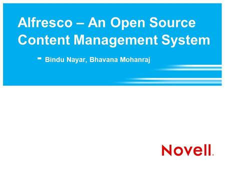 Alfresco – An Open Source Content Management System - Bindu Nayar, Bhavana Mohanraj.
