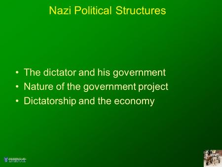 Nazi Political Structures The dictator and his government Nature of the government project Dictatorship and the economy.