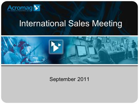 International Sales Meeting September 2011. Agenda 1. Our Culture 2. Innovation 3. Quality 4. Operational Excellence.