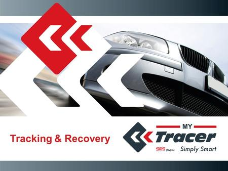 "Tracking & Recovery. SMS Fleet (Pty) Ltd Privately owned company established in 2006 Our product ""My Tracer"" is a locally developed, brilliant, fully."