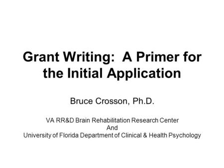 Grant Writing: A Primer for the Initial Application