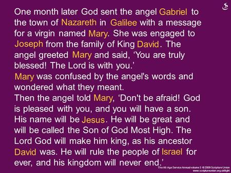 The All-Age Service Annual volume 3 © 2009 Scripture Union www.scriptureunion.org.uk/light One month later God sent the angel Gabriel to the town of Nazareth.