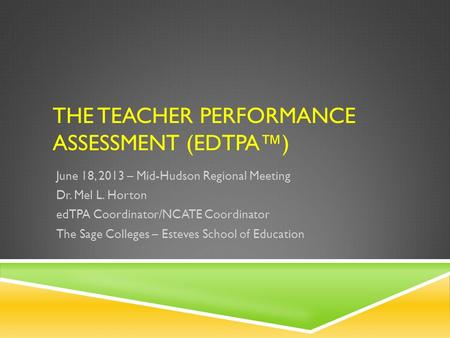 The Teacher Performance Assessment (edTPA™)