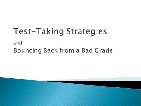 Preparing for an exam. Study tips and tricks. Test taking tips. How to approach different types of problems. What to do if you get a bad grade.