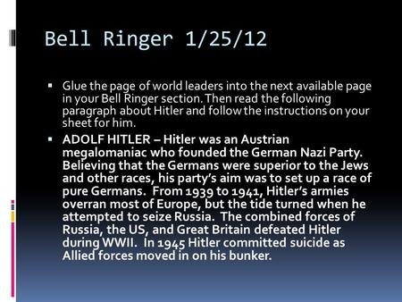 Bell Ringer 1/25/12  Glue the page of world leaders into the next available page in your Bell Ringer section. Then read the following paragraph about.