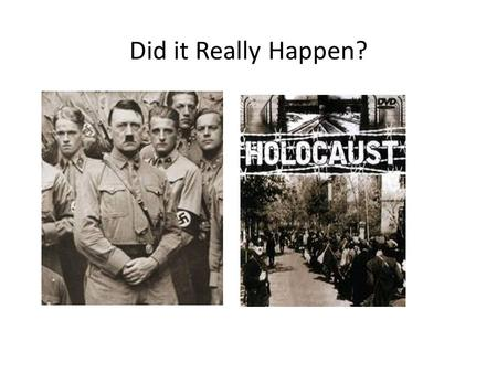 Did it Really Happen?. American History Chapter 24-2 The Holocaust.
