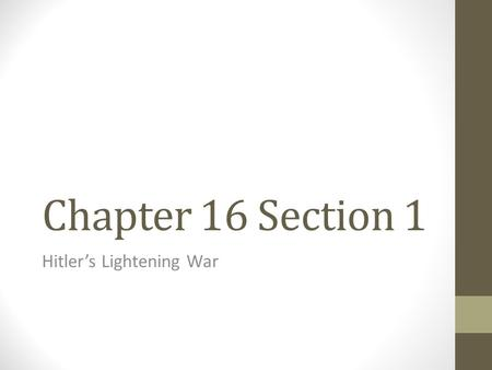 Chapter 16 Section 1 Hitler's Lightening War. New war in Europe After signing the nonaggression pact with Satlin, Hitler moved forward with plans for.