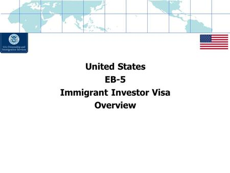 United States EB-5 Immigrant Investor Visa Overview.