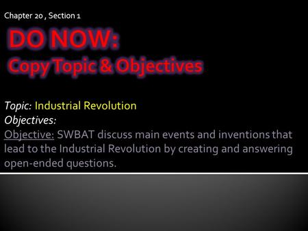 DO NOW: Copy Topic & Objectives