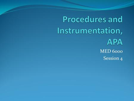 Procedures and Instrumentation, APA