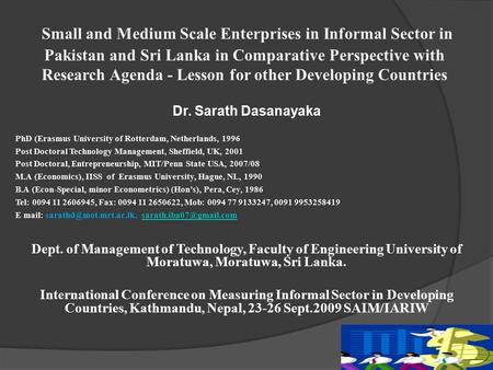 Small and Medium Scale Enterprises in Informal Sector in <strong>Pakistan</strong> and Sri Lanka in Comparative Perspective with Research Agenda - Lesson for other Developing.