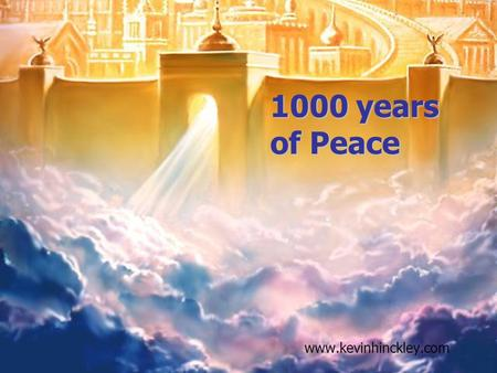 1000 years of Peace www.kevinhinckley.com. So there! An elderly woman had just returned to her home from an evening of religious service when she was.